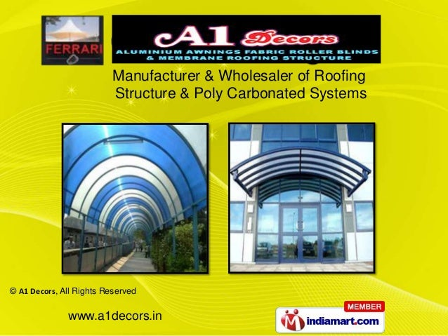 Manufacturer & Exporter of Roofing                          Structure & Poly Carbonated Systems© A1 Decors, All Rights Res...