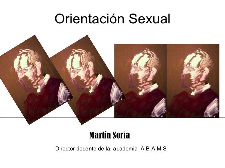 Orientación Sexual Martín Soria Director docente de la  academia  A B A M S