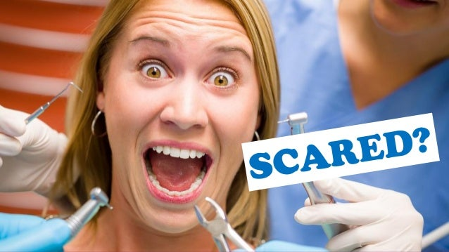 Scared Ask Your Dentist to Sedate You You'll Be Glad You Did