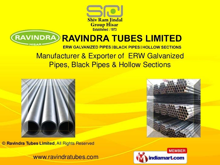 Manufacturer & Exporter of ERW Galvanized                   Pipes, Black Pipes & Hollow Sections© Ravindra Tubes Limited, ...
