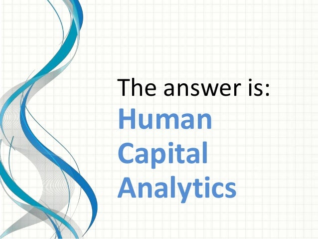 Human Capital Analytics 2.2016