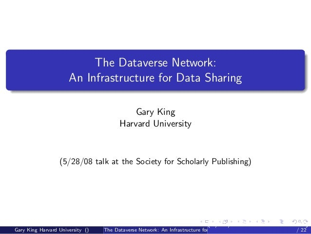 The Dataverse Network:                      An Infrastructure for Data Sharing                                            ...