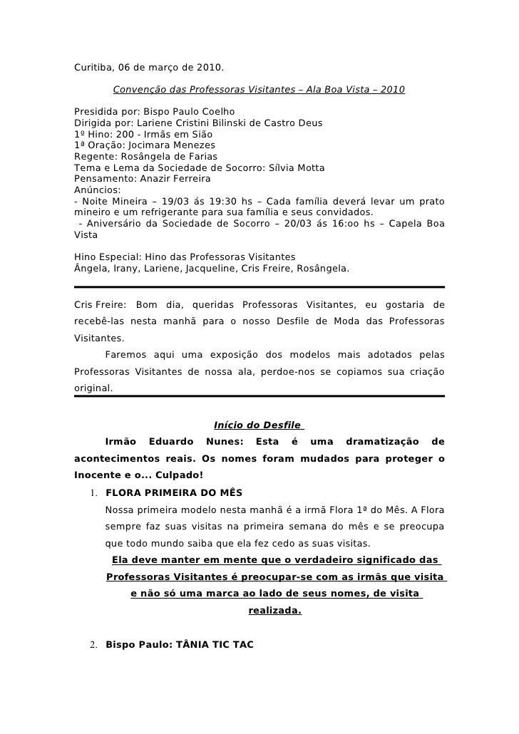 Curitiba, 06 de março de 2010.            Convenção das Professoras Visitantes – Ala Boa Vista – 2010Presidida por: Bispo ...