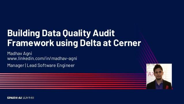 Building Data Quality Audit Framework using Delta Lake at Cerner Slide 2