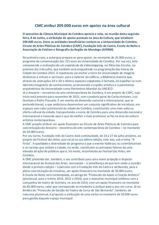 CMC atribui 209.000 euros em apoios na área cultural O executivo da Câmara Municipal de Coimbra aprecia e vota, na reunião...