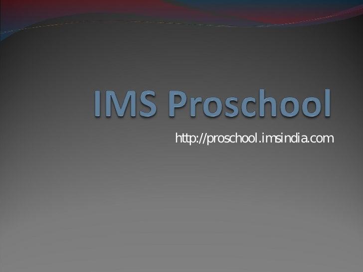 http://proschool.imsindia.com