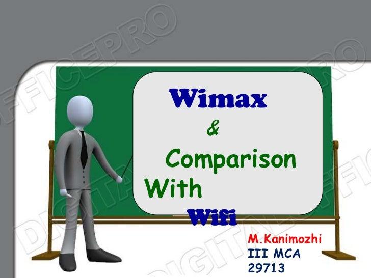 Wimax     & ComparisonWith   Wifi          M.Kanimozhi          III MCA          29713