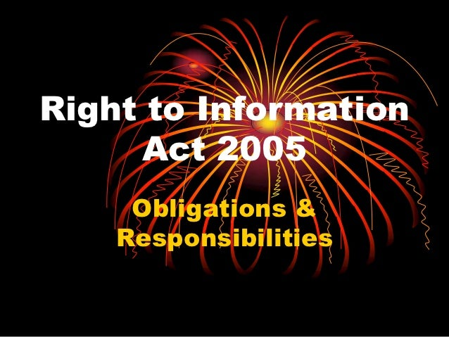 Right to Information      Act 2005     Obligations &    Responsibilities