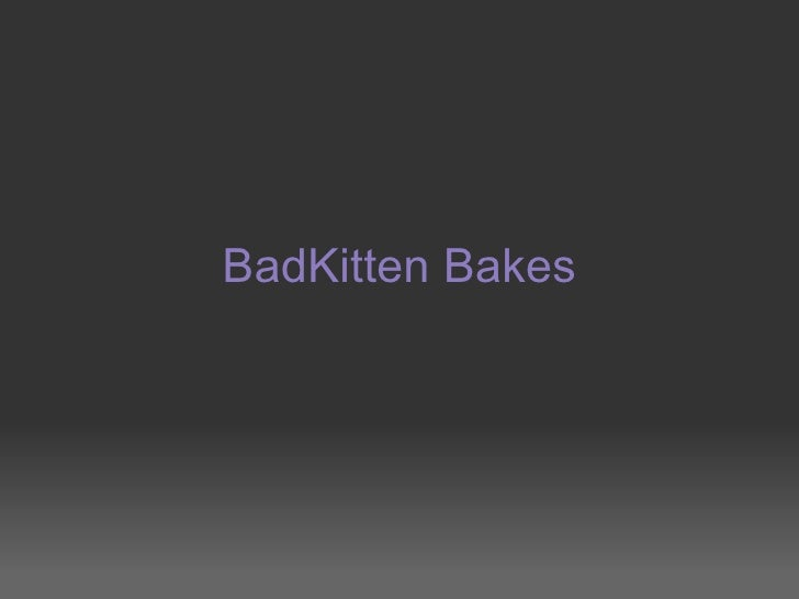 BadKitten Bakes