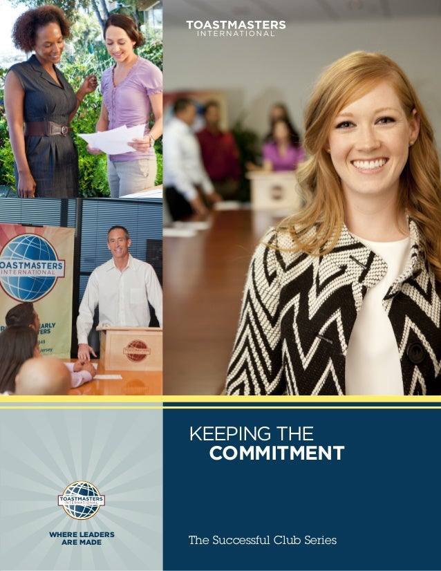 KEEPING THE                COMMITMENTWHERE LEADERS  ARE MADE      The Successful Club Series