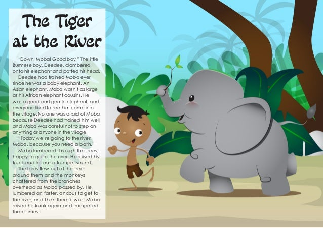 """The Tiger at the River """"Down, Moba! Good boy!"""" The little Burmese boy, Deedee, clambered onto his elephant and patted his ..."""
