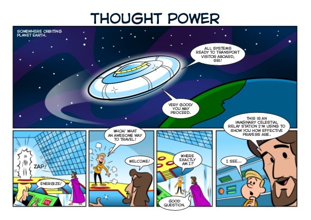 Thought Power Somewhere orbiting Planet Earth. All systems ready to transport visitor aboard, sir! Very good! You may proc...