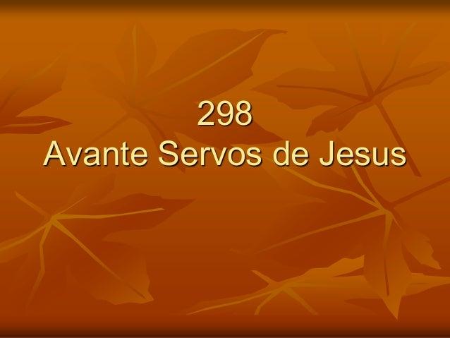 298 Avante Servos de Jesus