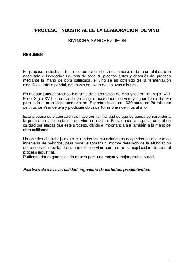 """""""PROCESO INDUSTRIAL DE LA ELABORACION DE VINO""""                         SIVINCHA SANCHEZ JHONRESUMENEl proceso industrial d..."""