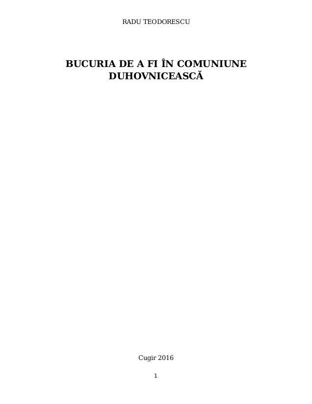 RADU TEODORESCU BUCURIA DE A FI ÎN COMUNIUNE DUHOVNICEASCĂ Cugir 2016 1
