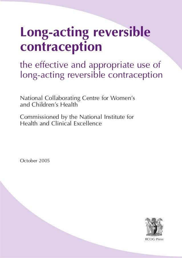 Long-acting reversible contraception the effective and appropriate use of long-acting reversible contraception National Co...