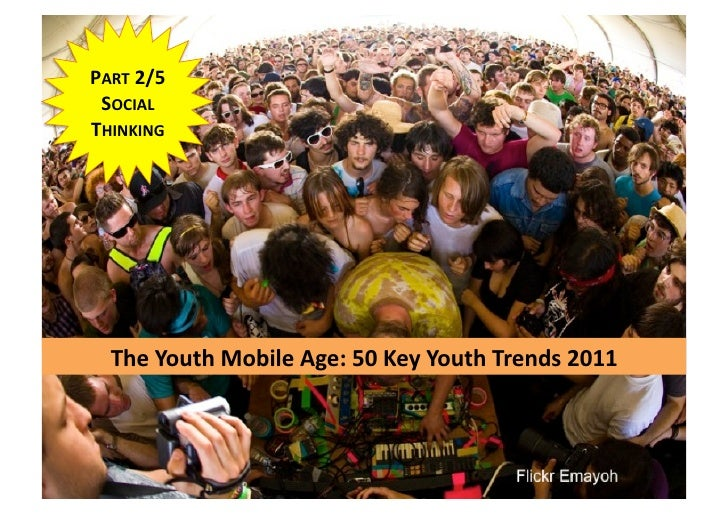 (Graham Brown mobileYouth) SOCIAL THINKING for MOBILE (Part 2/5 50 key trends in the Youth Mobile Age 2011)