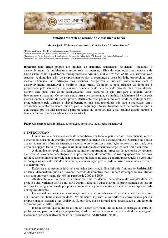 Domótica via web ao alcance da classe média baixa Mauro José1 , Waldiney Giacomelli2 , Vinícius Luis3 , Marina Fontes4 1 D...