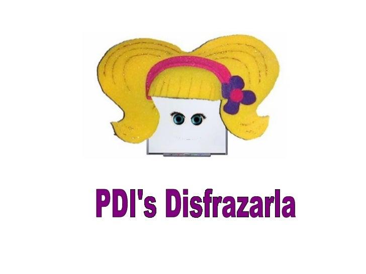 PDI's Disfrazarla