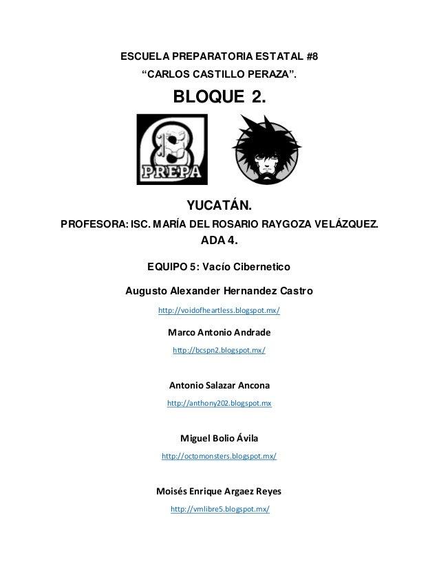 """ESCUELA PREPARATORIA ESTATAL #8 """"CARLOS CASTILLO PERAZA"""". BLOQUE 2. YUCATÁN. PROFESORA: ISC. MARÍA DEL ROSARIO RAYGOZA VEL..."""