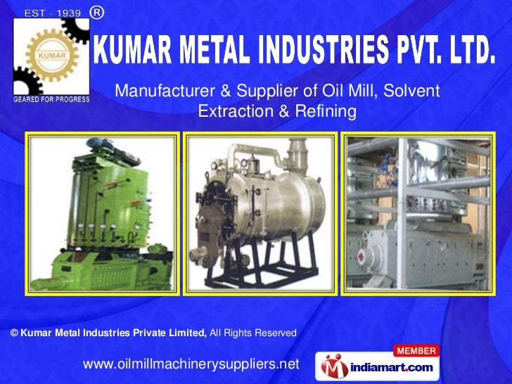 Manufacturer & Supplier of Oil Mill, Solvent                                Extraction & Refining© Kumar Metal Industries ...