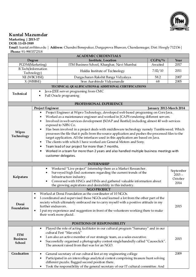 Kuntal Mazumdar Marketing | 2015-17 DOB: 11-03-1989 Email: kuntal.m@itm.edu | Address: Chandni Benepukur, Durgaprova Bhawa...