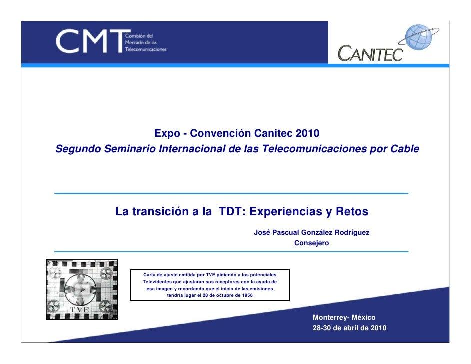 Expo - Convención Canitec 2010 Segundo Seminario Internacional de las Telecomunicaciones por Cable                La trans...