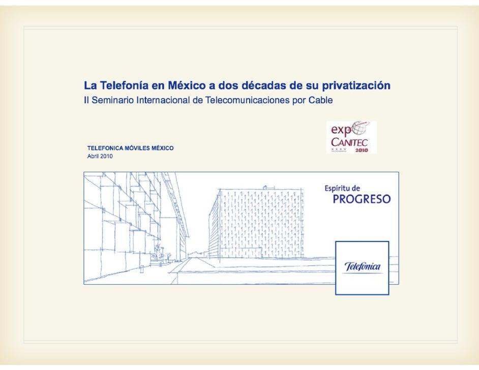 Expo Canitec 2010, La telefonía en México a dos décadas de su privatización