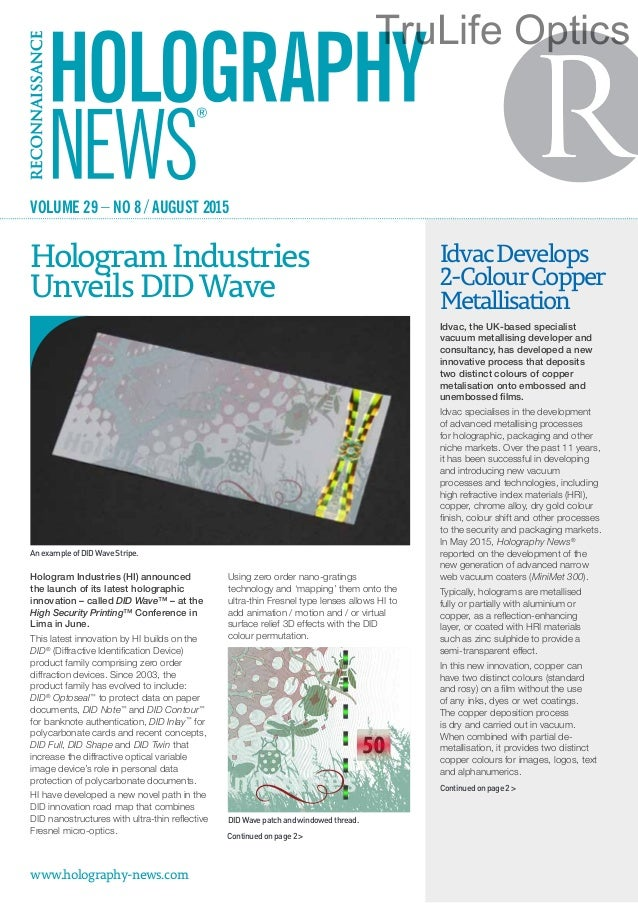 Hologram Industries (HI) announced the launch of its latest holographic innovation – called DID Wave™ – at the High Securi...