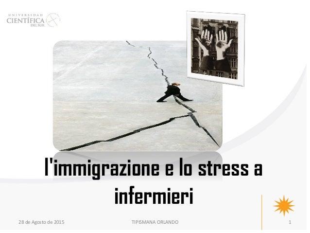 1 l'immigrazione e lo stress a infermieri 28 de Agosto de 2015 TIPISMANA ORLANDO