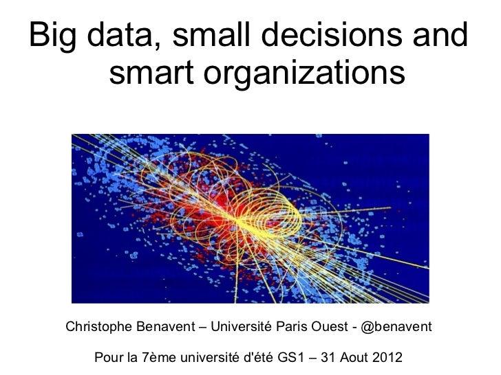 Big data, small decisions and     smart organizations  Christophe Benavent – Université Paris Ouest - @benavent      Pour ...