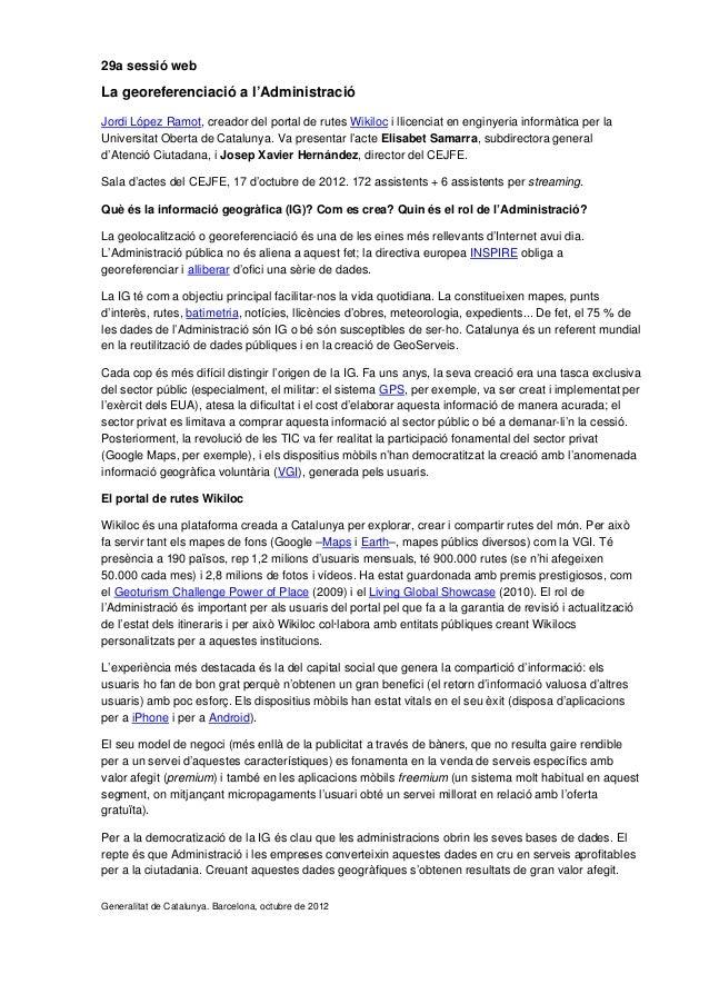 29a sessió webLa georeferenciació a l'AdministracióJordi López Ramot, creador del portal de rutes Wikiloc i llicenciat en ...