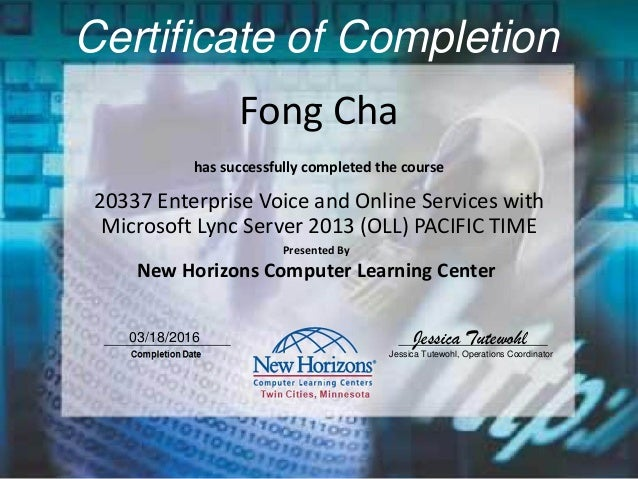 Fong Cha Certificate of Completion 20337 Enterprise Voice and Online Services with Microsoft Lync Server 2013 (OLL) PACIFI...