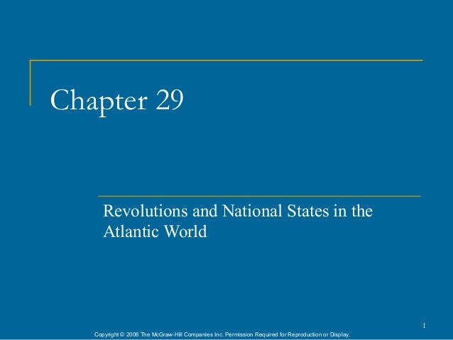 Chapter 29      Revolutions and National States in the      Atlantic World                                                ...