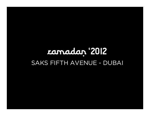 RAMADAN '2012 SAKS FIFTH AVENUE - DUBAI