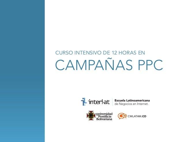 CURSO INTENSIVO DE 12 HORAS EN  campañas ppc  CMLATAM.CO