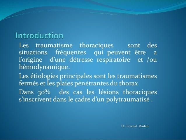 Les traumatisme thoraciques sont des situations fréquentes qui peuvent être a l'origine d'une détresse respiratoire et /ou...