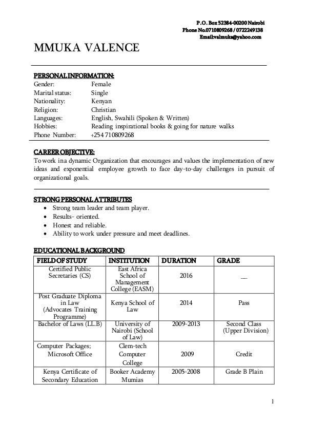 P.O. Box 52384-00200 Nairobi Phone No.0710809268 / 0722249138 Email:valmuka@yahoo.com 1 MMUKA VALENCE PERSONALINFORMATION:...