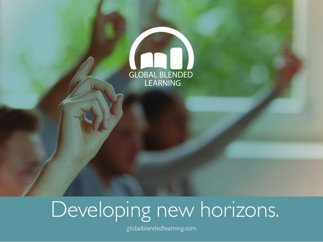 Developing new horizons. globalblendedlearning.com
