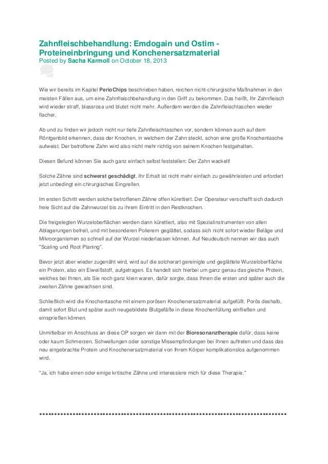 Zahnfleischbehandlung: Emdogain und Ostim Proteineinbringung und Konchenersatzmaterial Posted by Sacha Karmoll on October ...