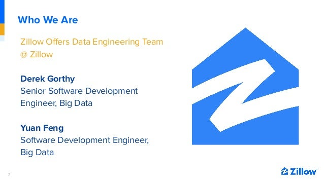 Empowering Zillow's Developers with Self-Service ETL Slide 2