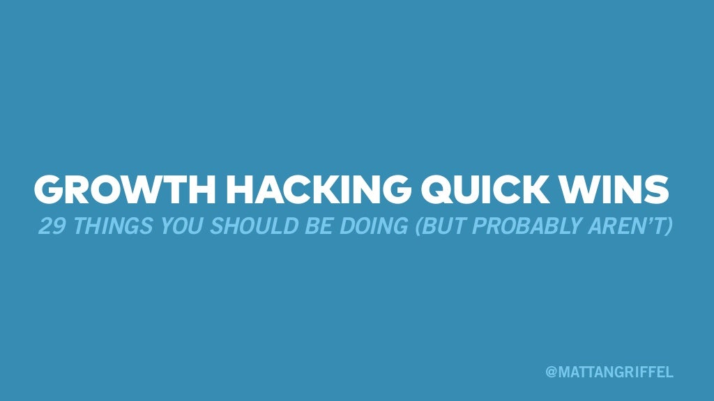 29 Growth Hacking Quick Wins