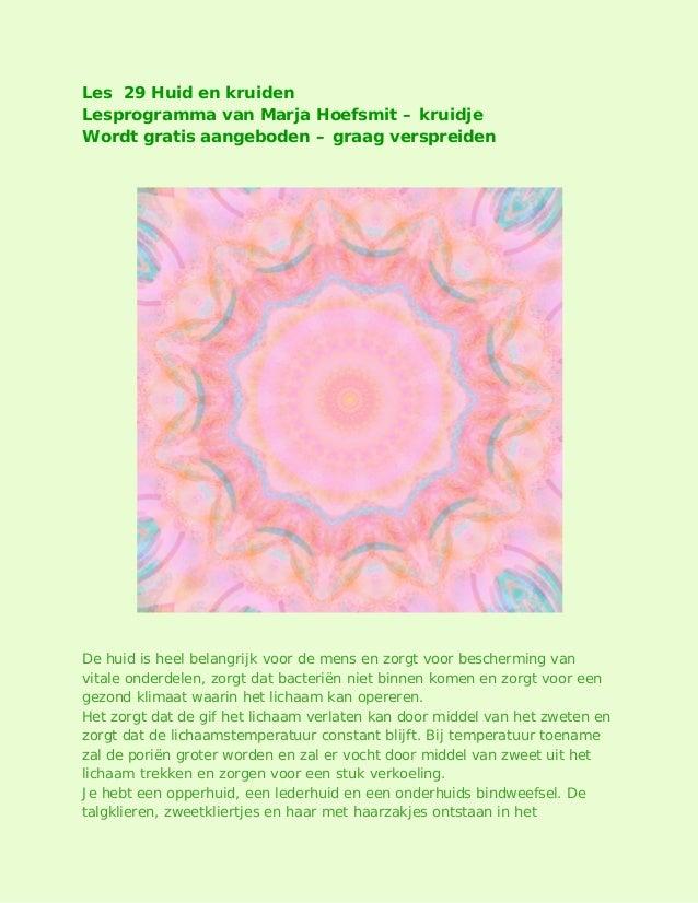 Les 29 Huid en kruiden Lesprogramma van Marja Hoefsmit – kruidje Wordt gratis aangeboden – graag verspreiden  De huid is h...