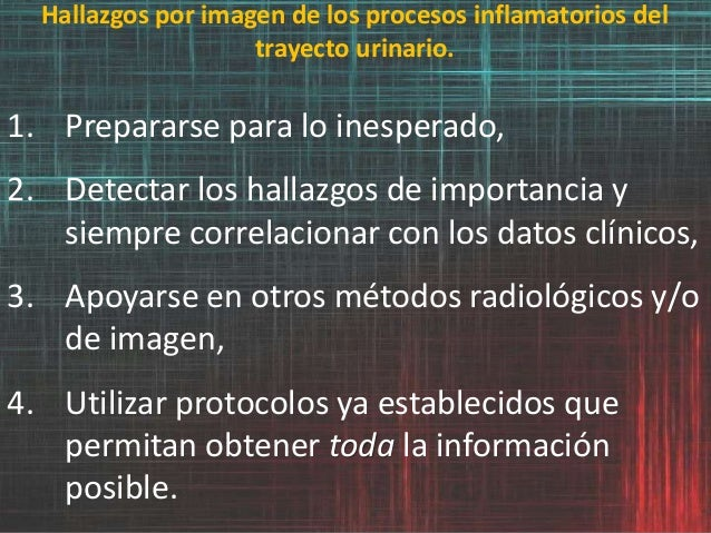 Hallazgos por imagen de los procesos inflamatorios del trayecto urinario. 1. Prepararse para lo inesperado, 2. Detectar lo...