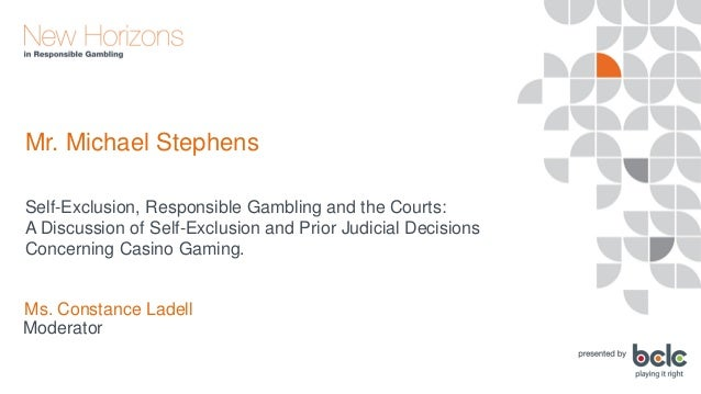 Michael Stephens - Self-Exclusion, Responsible Gambling and the Courts Slide 2