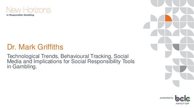 Dr. Mark Griffiths - Social Responsibility Tools in Gambling Slide 2