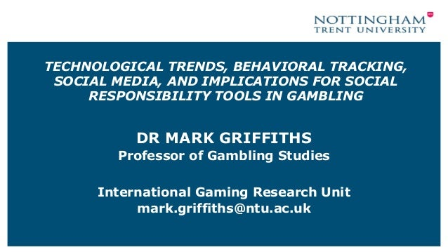 Dr. Mark Griffiths - Social Responsibility Tools in Gambling Slide 3