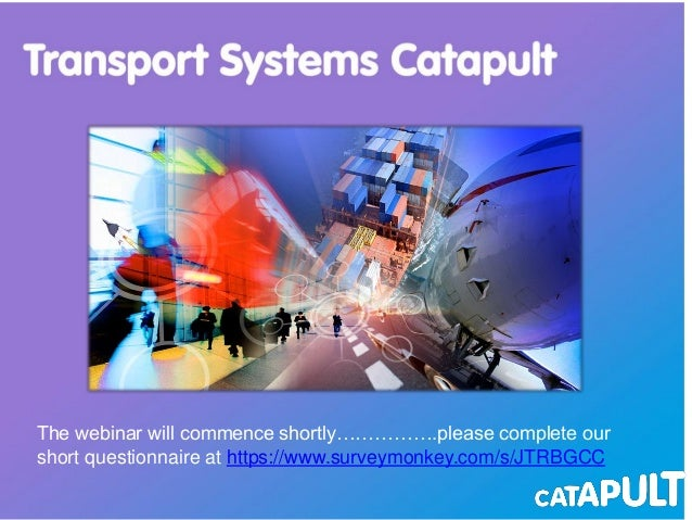 Modelling complexity Dr Daniel Ruiz Transport Systems Catapult 6 June 2013 The webinar will commence shortly…………….please c...