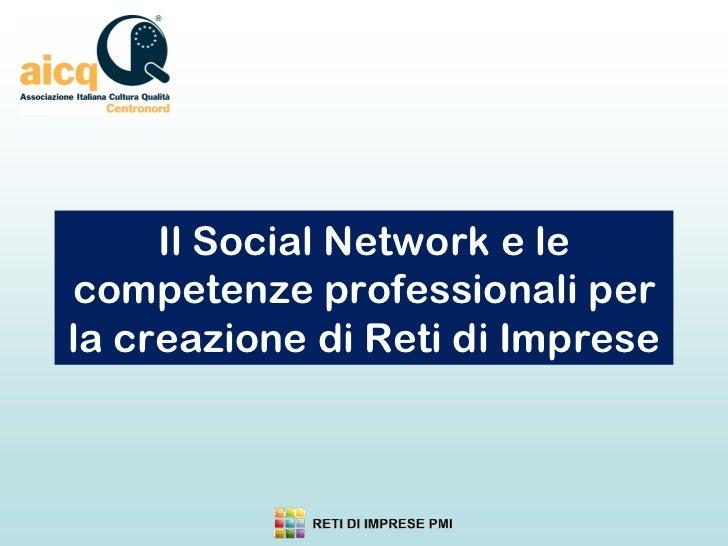 Il Social Network e lecompetenze professionali perla creazione di Reti di Imprese