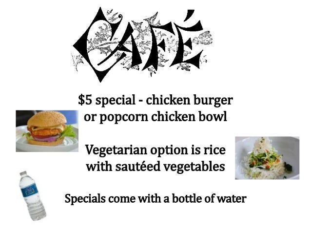 $5 special - chicken burger or popcorn chicken bowl Vegetarian option is rice with sautéed vegetables Specials come with a...
